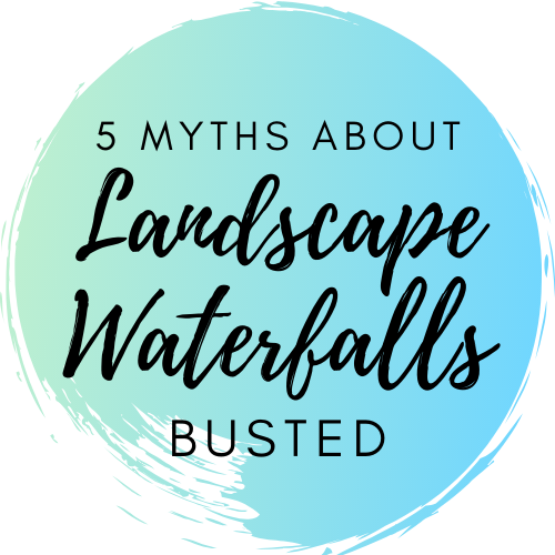 5 Myths about Landscape Waterfalls busted