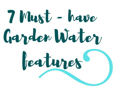 7 Must-have Garden Water features